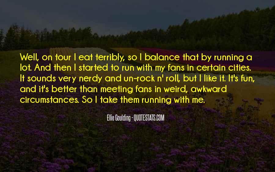 Ellie Goulding Quotes #421260