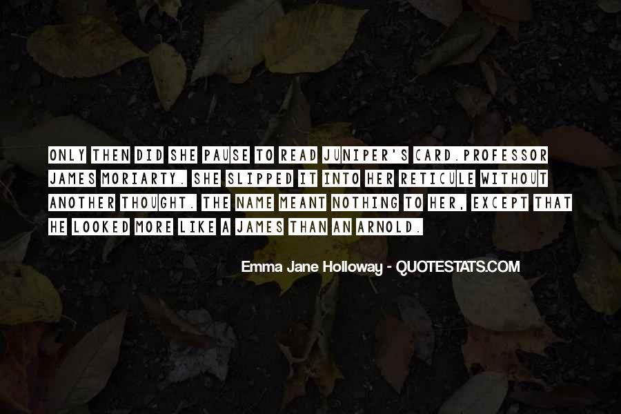 Emma Jane Holloway Quotes #834100