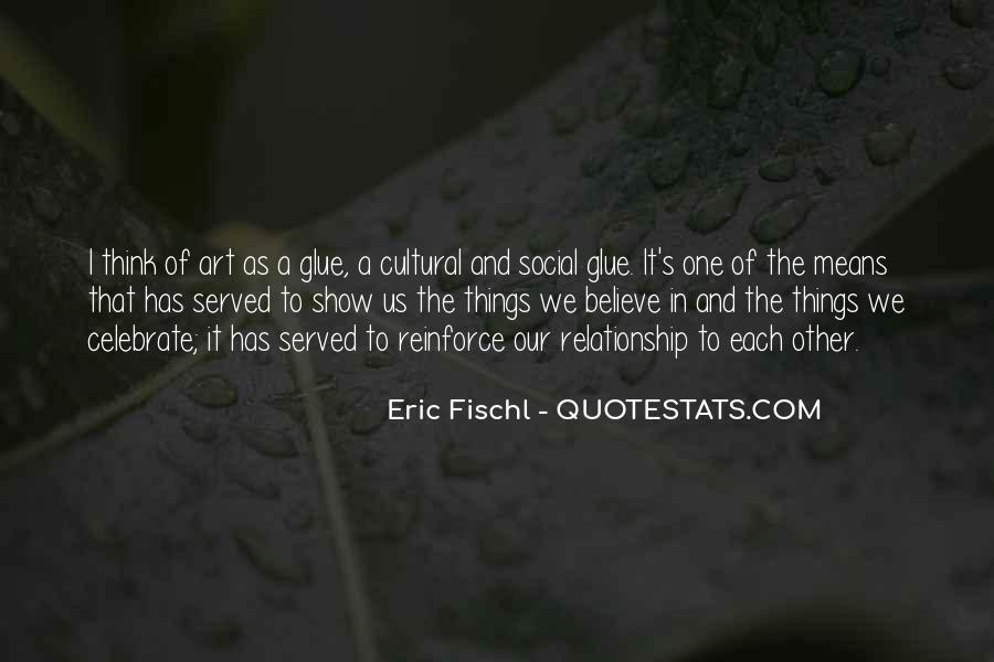 Eric Fischl Quotes #509502