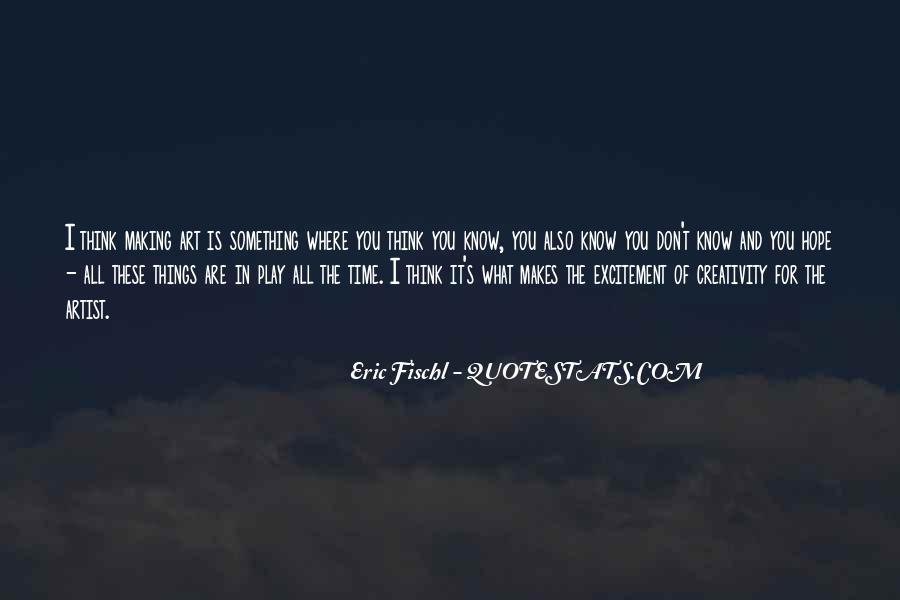 Eric Fischl Quotes #544548