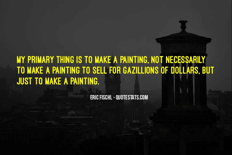 Eric Fischl Quotes #631245