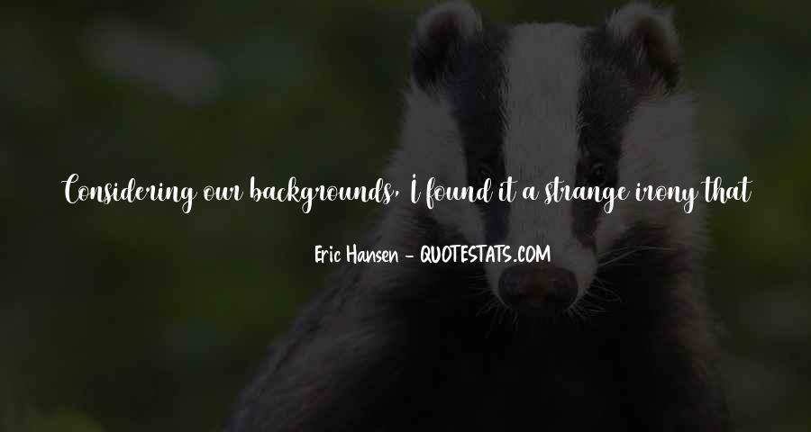 Eric Hansen Quotes #1373241