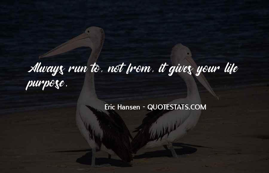 Eric Hansen Quotes #857713