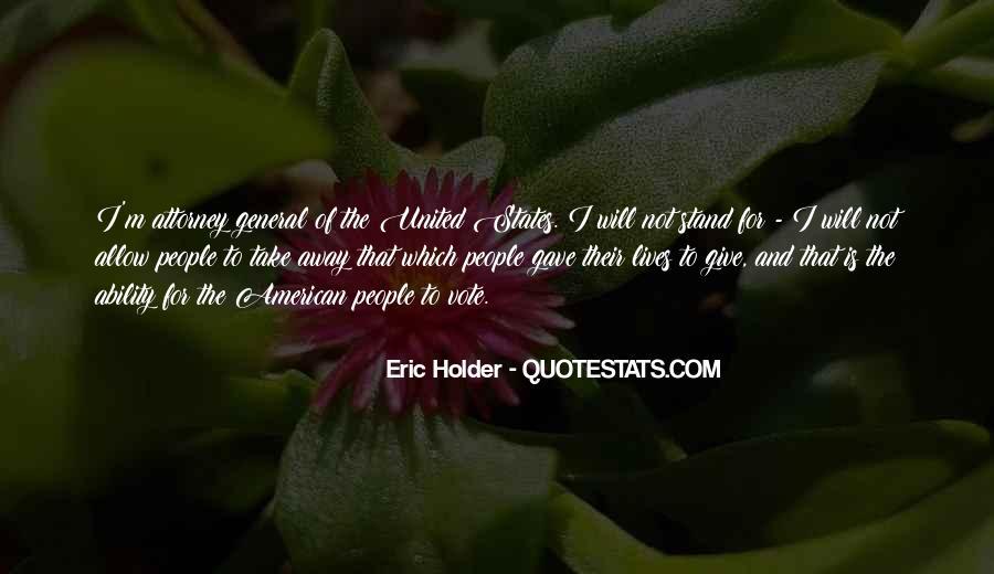 Eric Holder Quotes #242314