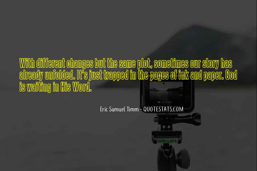 Eric Samuel Timm Quotes #1062125