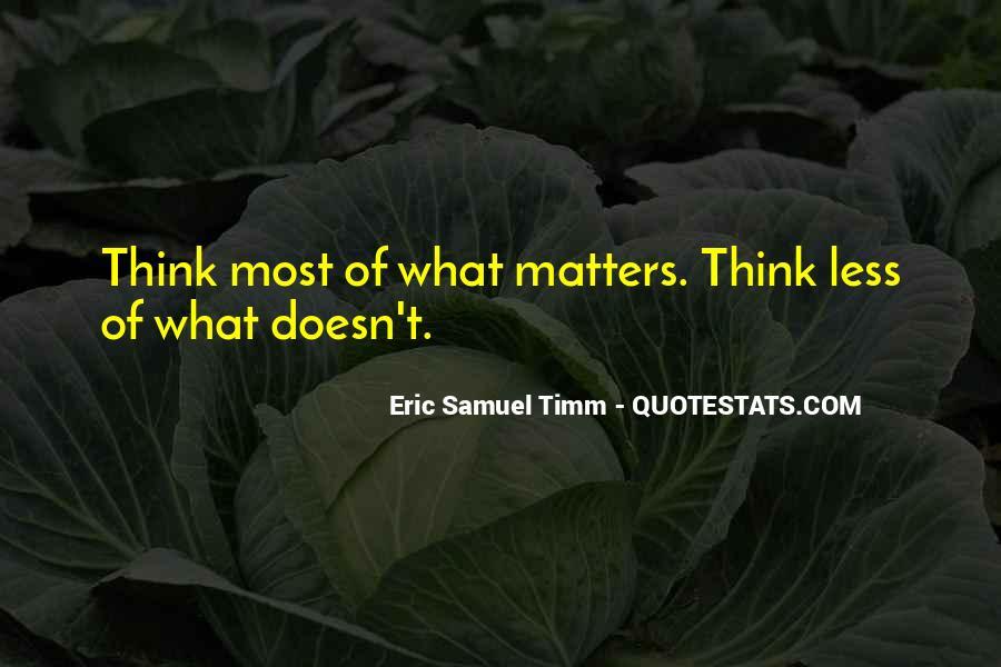 Eric Samuel Timm Quotes #1610927