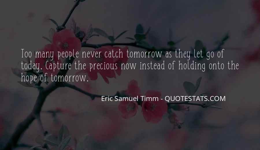 Eric Samuel Timm Quotes #576238