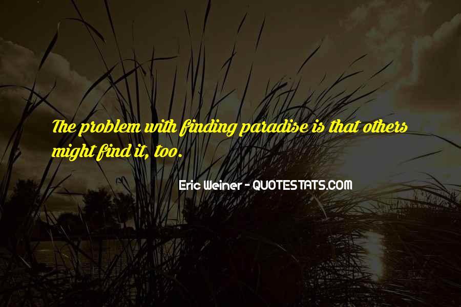 Eric Weiner Quotes #1118006