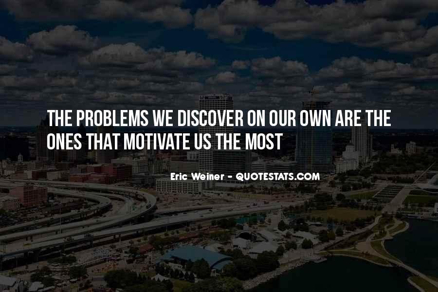 Eric Weiner Quotes #487895