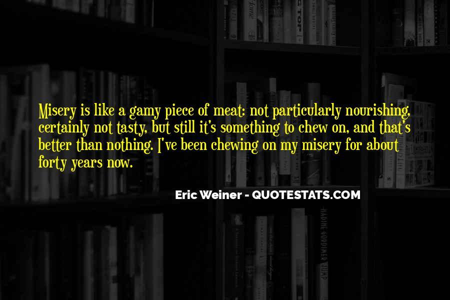 Eric Weiner Quotes #905044