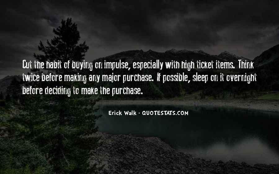 Erick Walk Quotes #930266