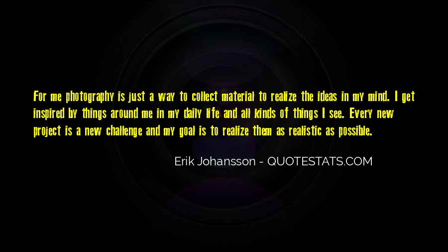 Erik Johansson Quotes #1854195