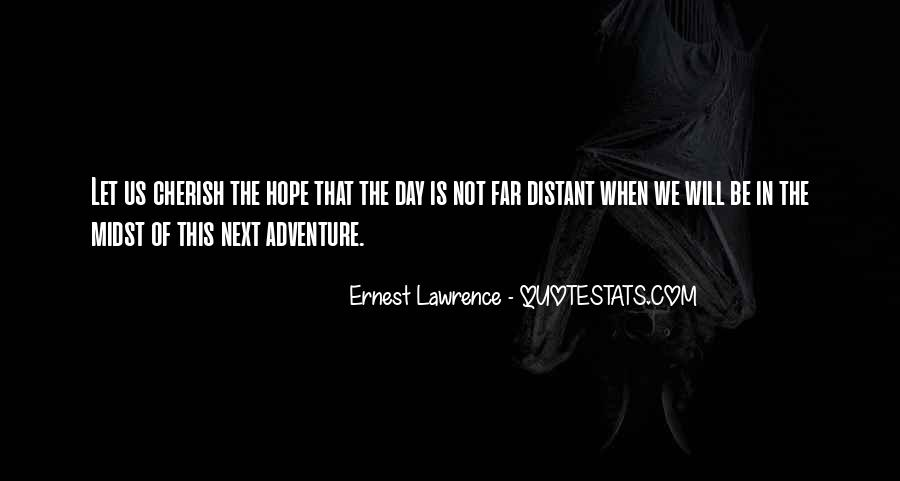 Ernest Lawrence Quotes #1291084