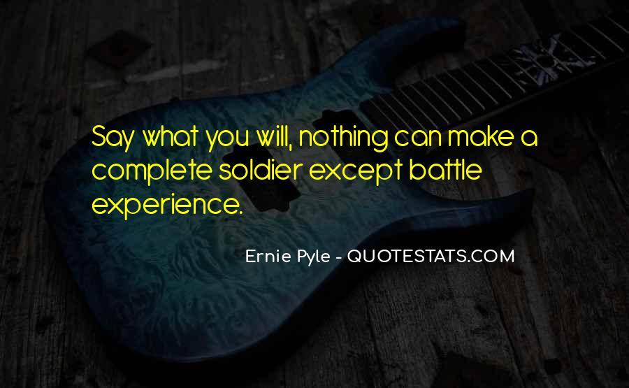 Ernie Pyle Quotes #1023506