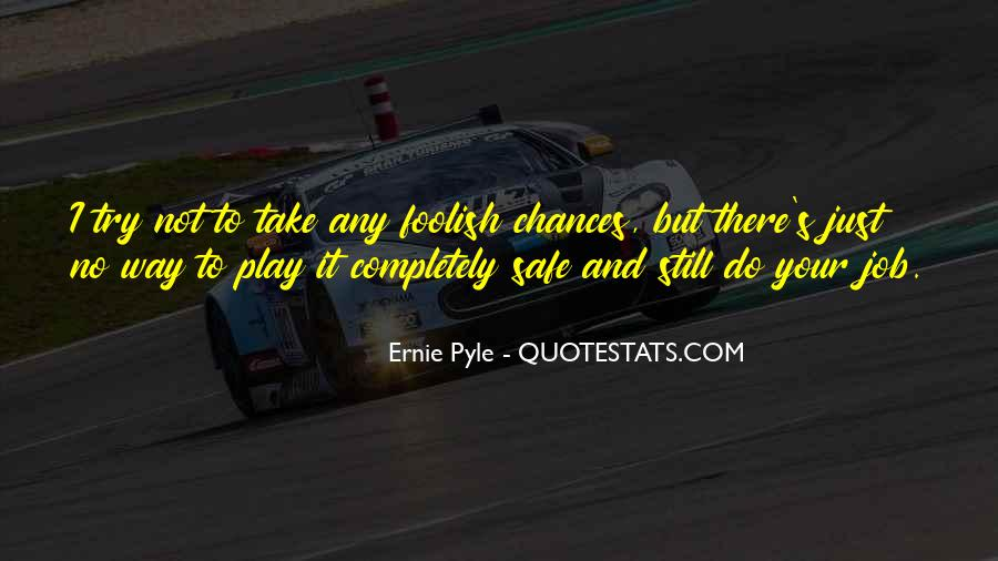 Ernie Pyle Quotes #1567252