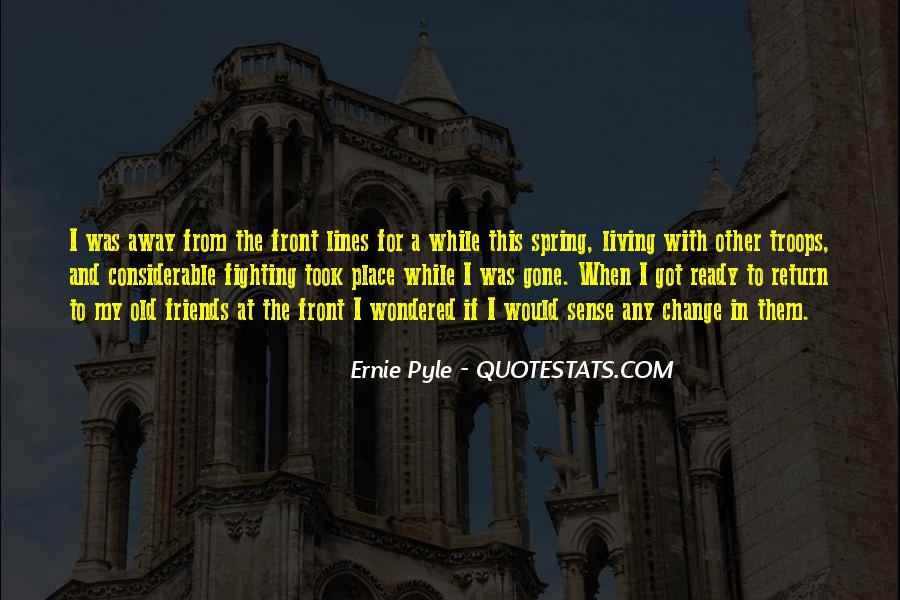 Ernie Pyle Quotes #464130