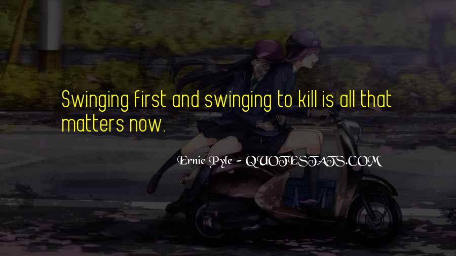 Ernie Pyle Quotes #577418