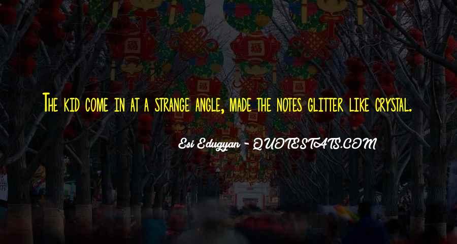 Esi Edugyan Quotes #119318