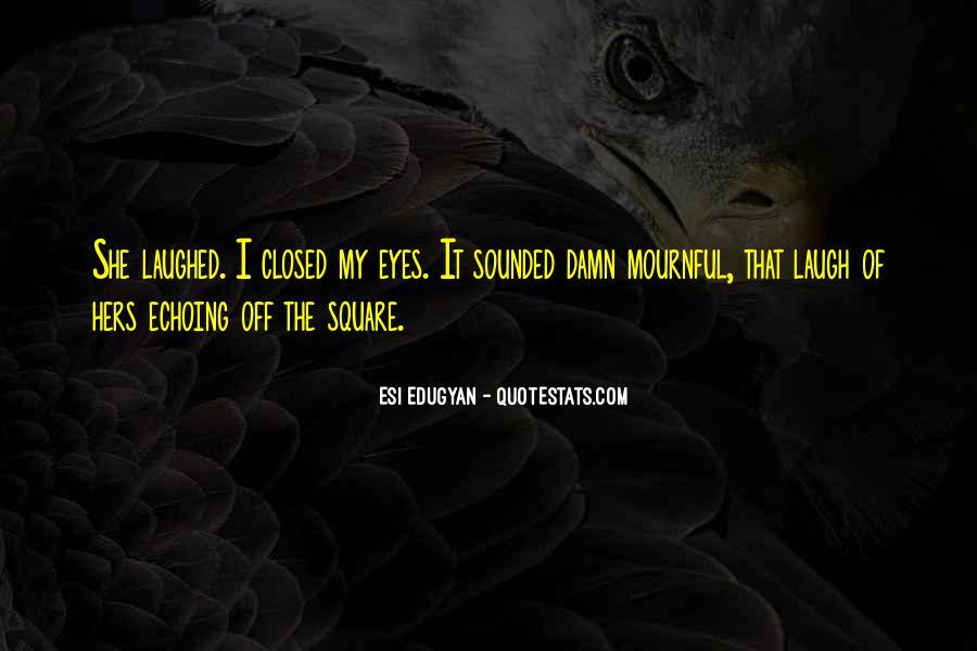 Esi Edugyan Quotes #291848