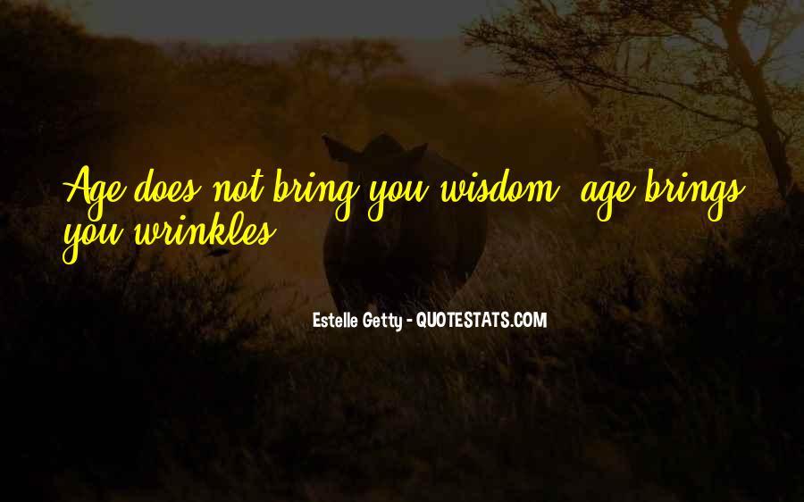 Estelle Getty Quotes #1449372