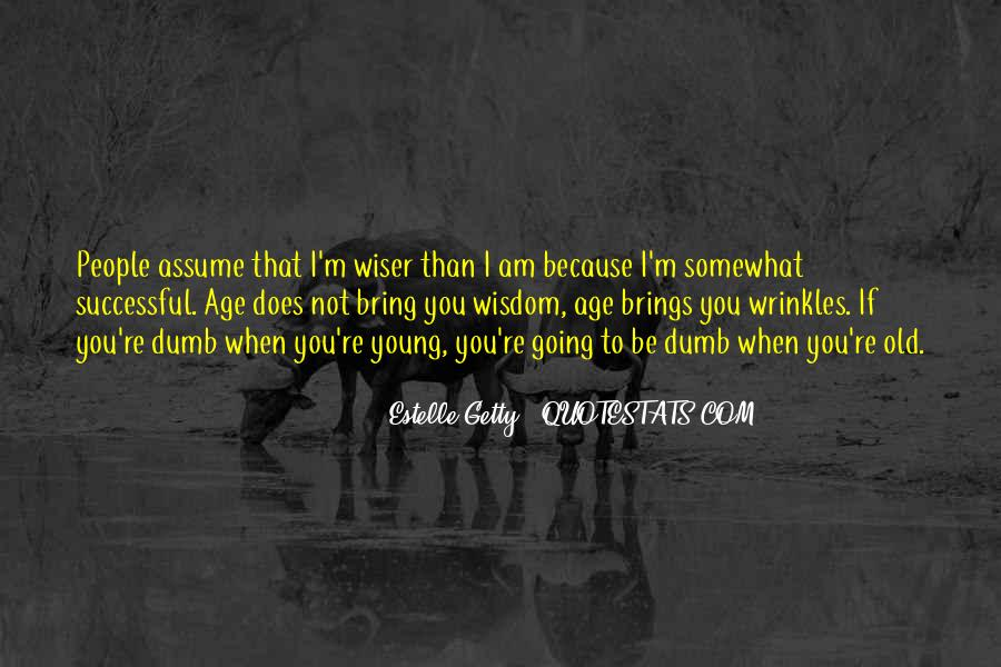 Estelle Getty Quotes #1534066