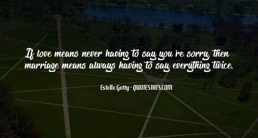 Estelle Getty Quotes #465317