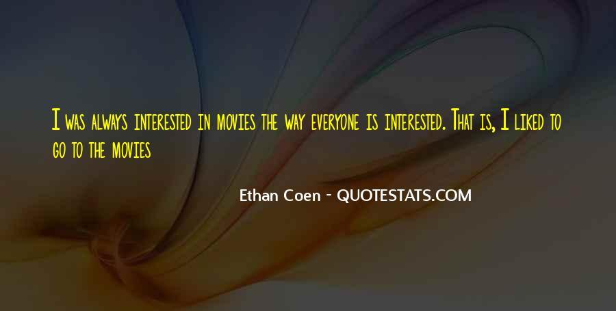 Ethan Coen Quotes #512657