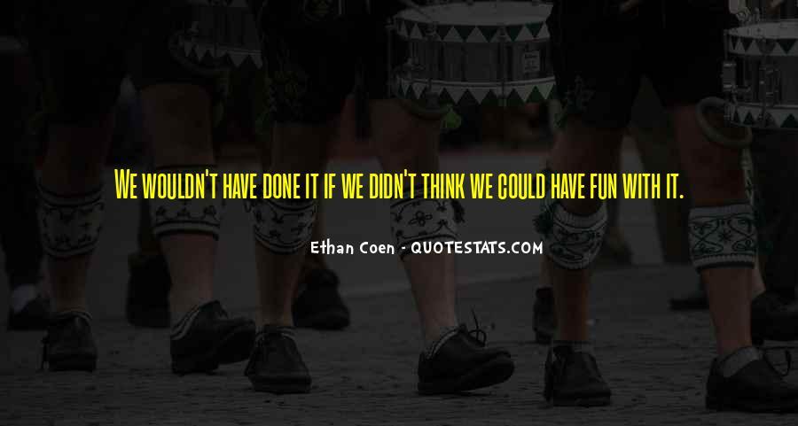 Ethan Coen Quotes #743641