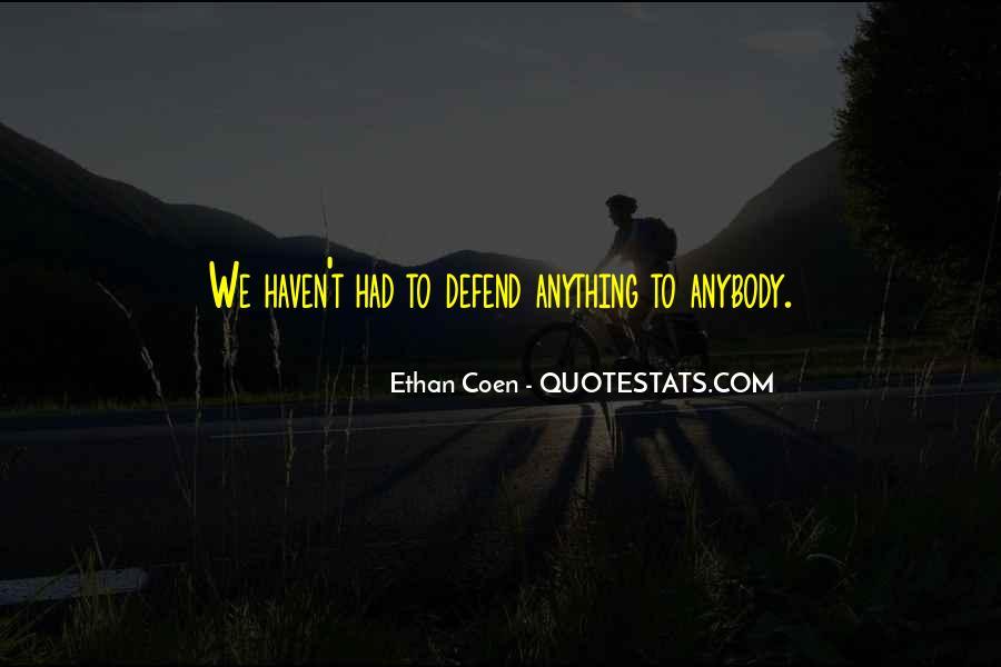 Ethan Coen Quotes #875903