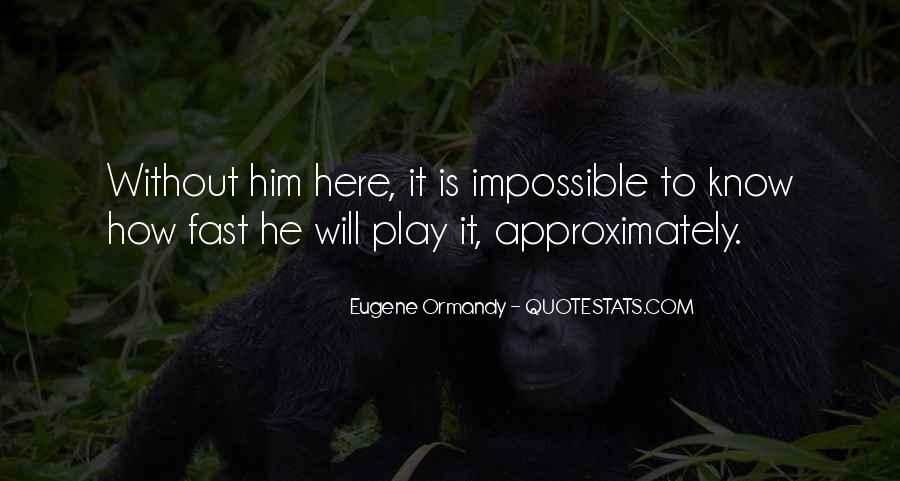Eugene Ormandy Quotes #1132228