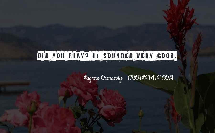 Eugene Ormandy Quotes #1137032