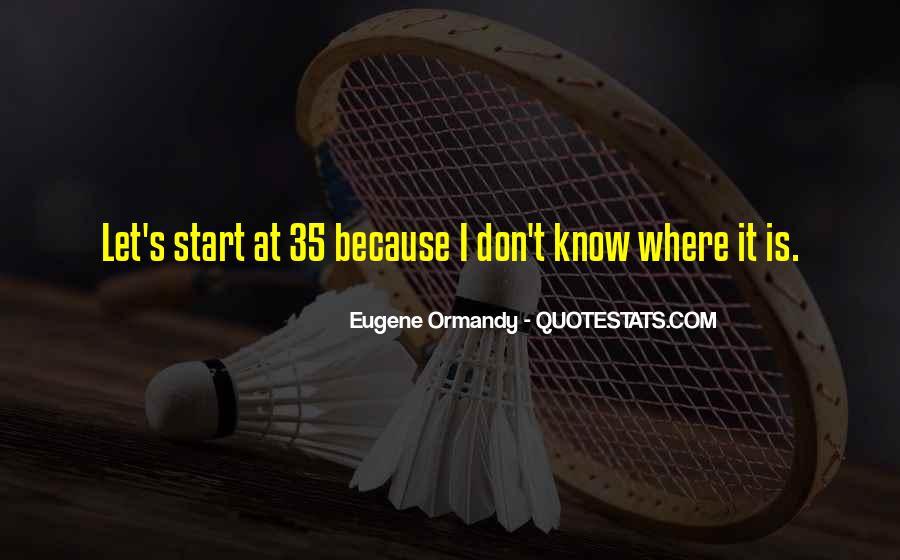 Eugene Ormandy Quotes #1145327