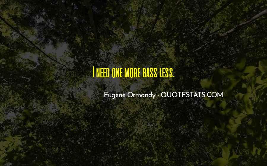 Eugene Ormandy Quotes #1476167