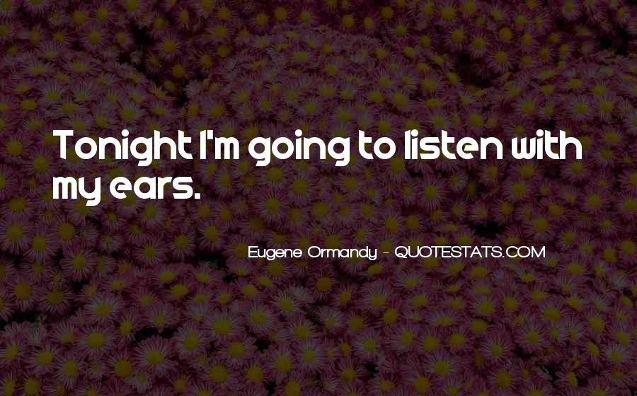 Eugene Ormandy Quotes #1613678