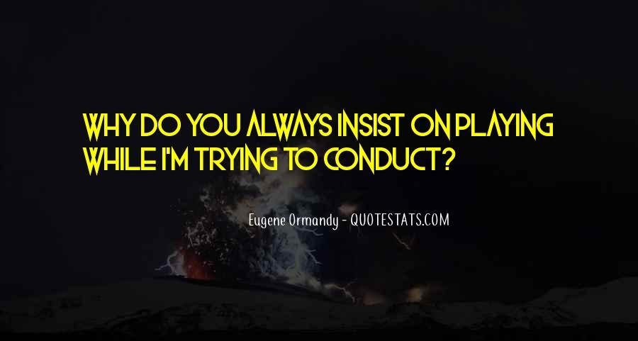 Eugene Ormandy Quotes #191589
