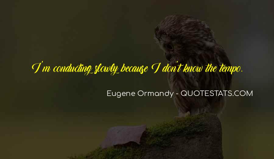 Eugene Ormandy Quotes #342405