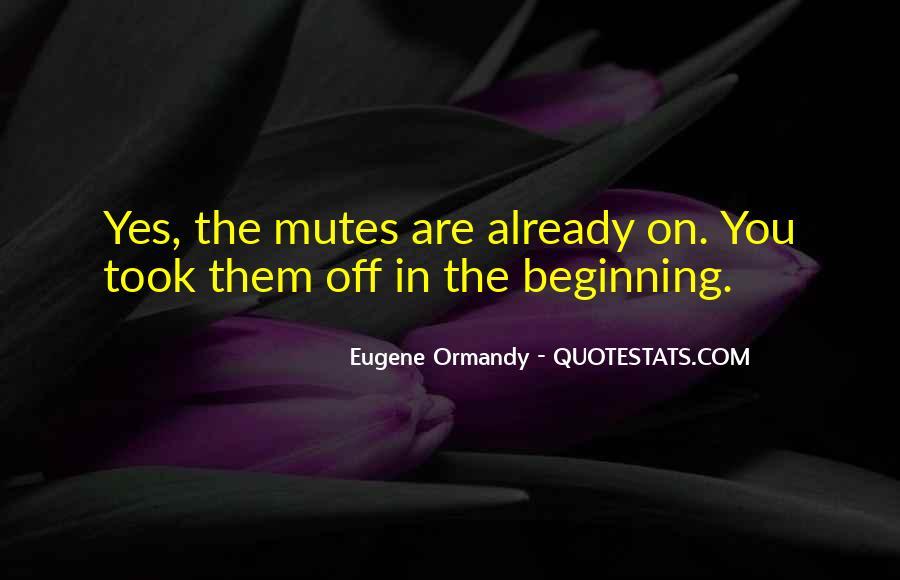 Eugene Ormandy Quotes #358969