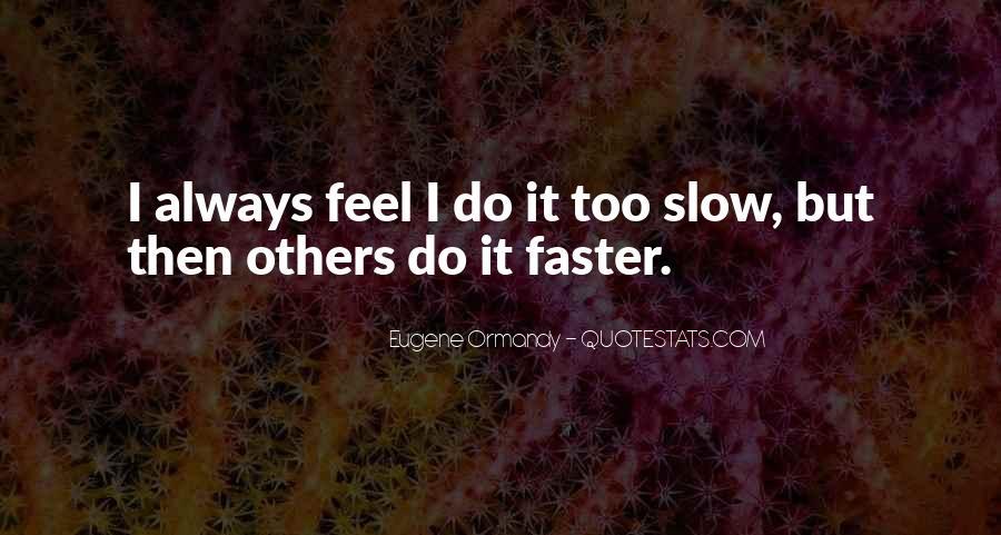Eugene Ormandy Quotes #606114