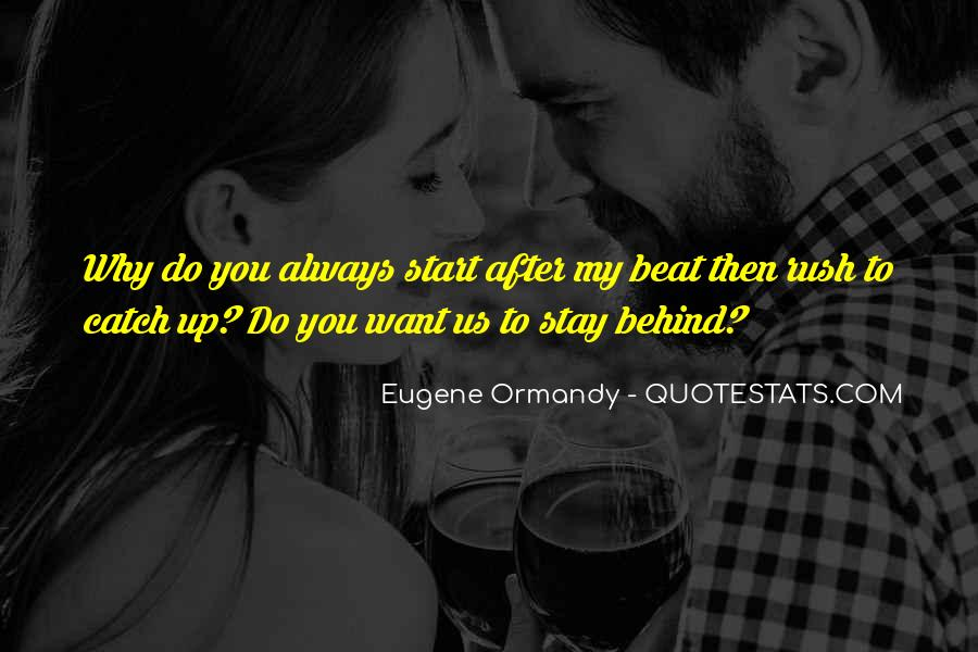 Eugene Ormandy Quotes #73873