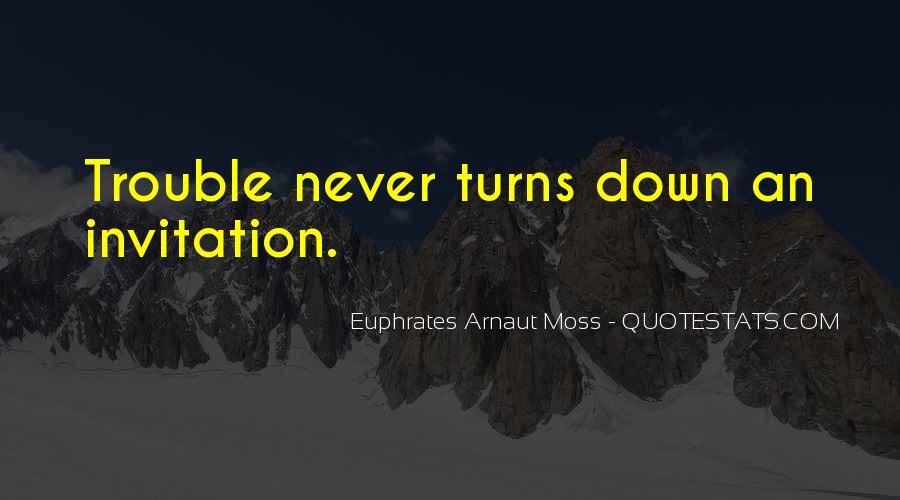 Euphrates Arnaut Moss Quotes #1226241