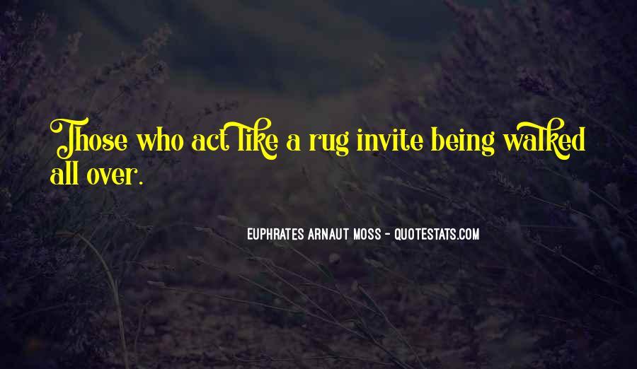 Euphrates Arnaut Moss Quotes #1348065