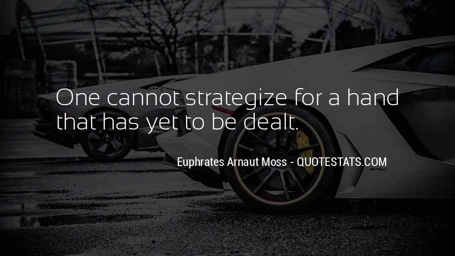 Euphrates Arnaut Moss Quotes #1432954
