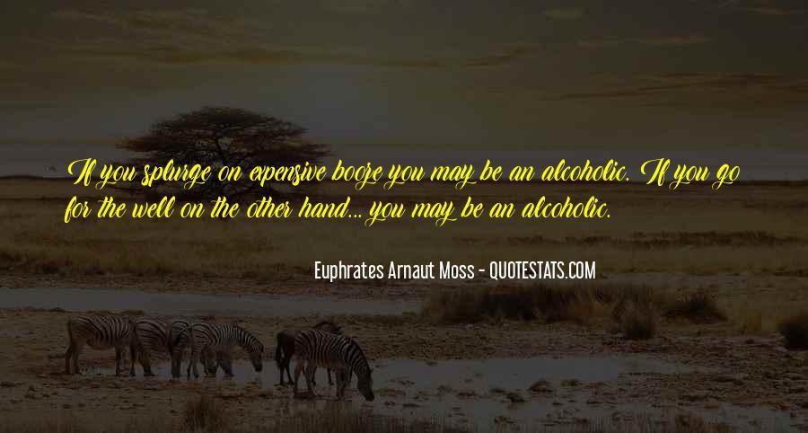 Euphrates Arnaut Moss Quotes #1581681