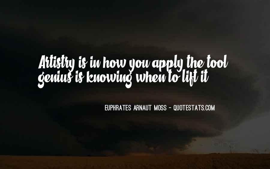 Euphrates Arnaut Moss Quotes #1608092