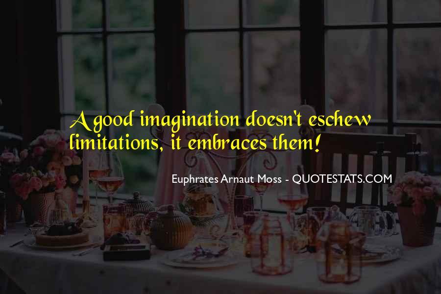 Euphrates Arnaut Moss Quotes #1690161