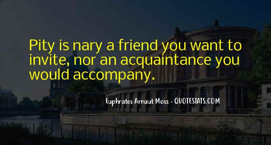 Euphrates Arnaut Moss Quotes #564213