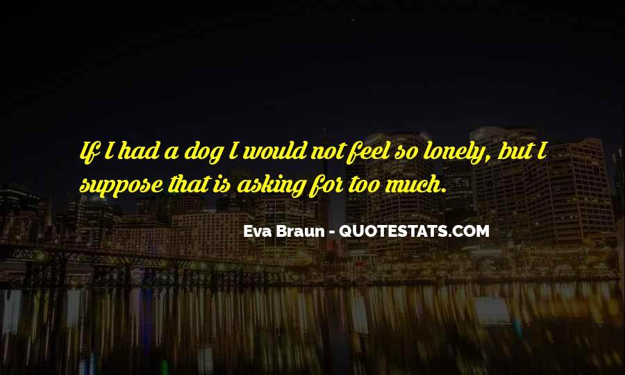Eva Braun Quotes #489221