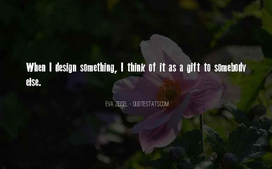 Eva Zeisel Quotes #405757
