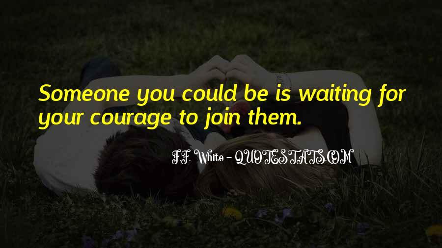 F.F. White Quotes #359431
