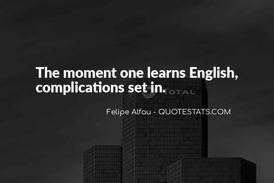 Felipe Alfau Quotes #1494566